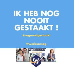 nog nooit gestaakt en proud of it